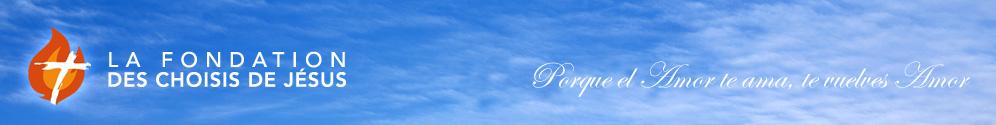Fondation des Choisis de Jésus