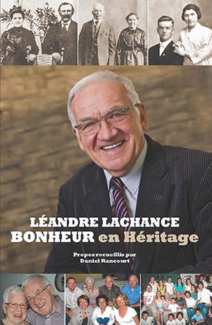 Bonheur en Héritage (Biographie de Léandre Lachance)