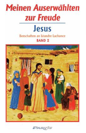 Meinen Auserwählten zur Freude, JESUS – Band 2