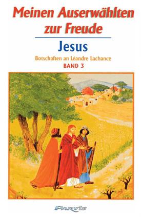 Meinen Auserwählten zur Freude, JESUS – Band 3