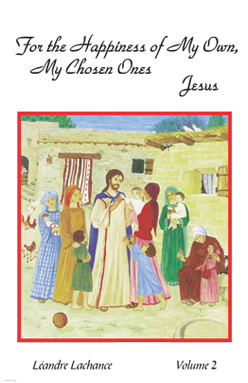 For the Happiness of My Own, My Chosen Ones. JESUS – Volume 2
