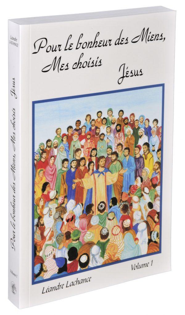 Pour le Bonheur des Miens, Mes Choisis – Jésus – Tome 1