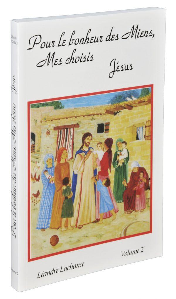 Pour le Bonheur des Miens, Mes Choisis – Jésus – Tome 2
